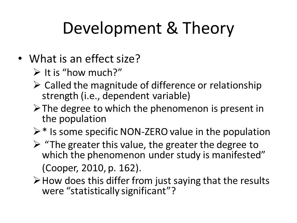 Development & Theory What is an effect size.