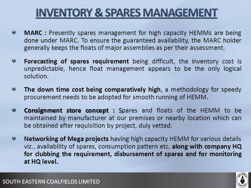SOUTH EASTERN COALFIELDS LIMITED MARC : Presently spares management for high capacity HEMMs are being done under MARC. To ensure the guaranteed availa