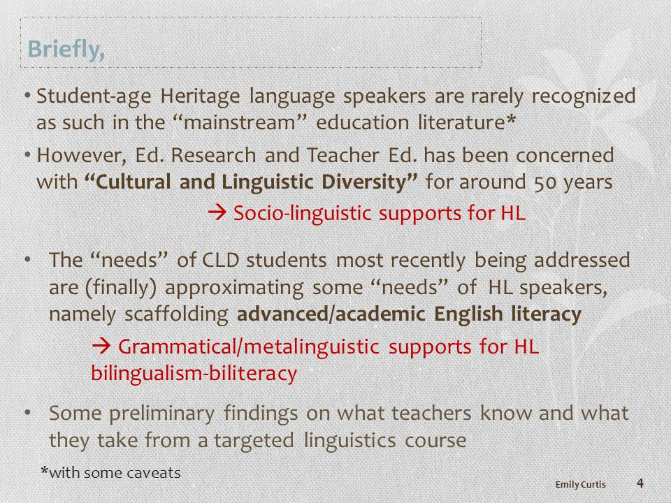 Briefly, Student-age Heritage language speakers are rarely recognized as such in the mainstream education literature* However, Ed.