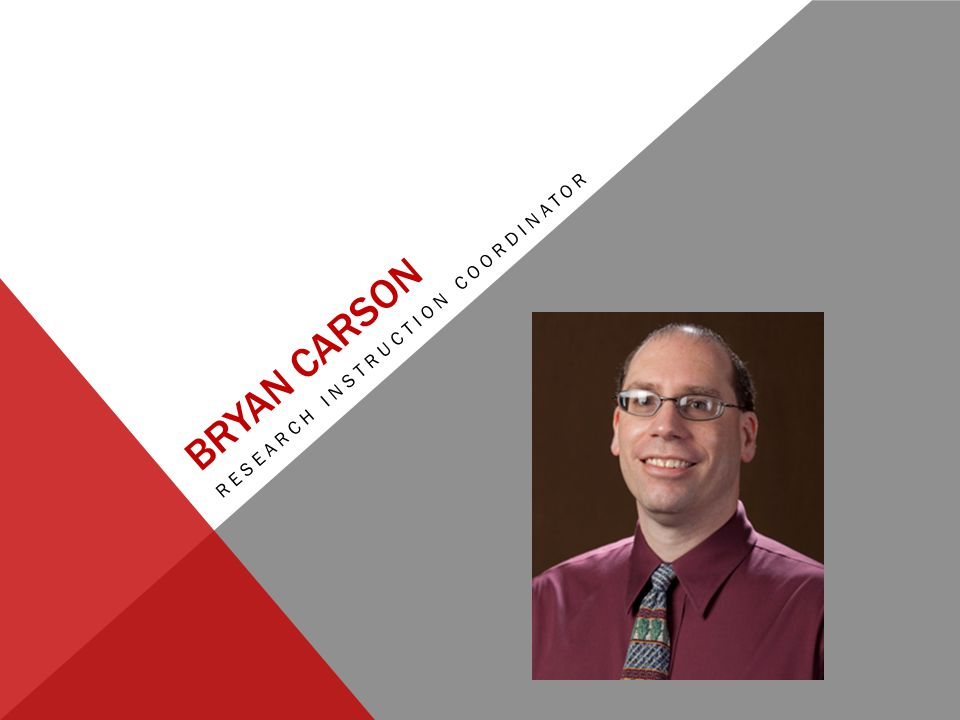 BRYAN CARSON RESEARCH INSTRUCTION COORDINATOR