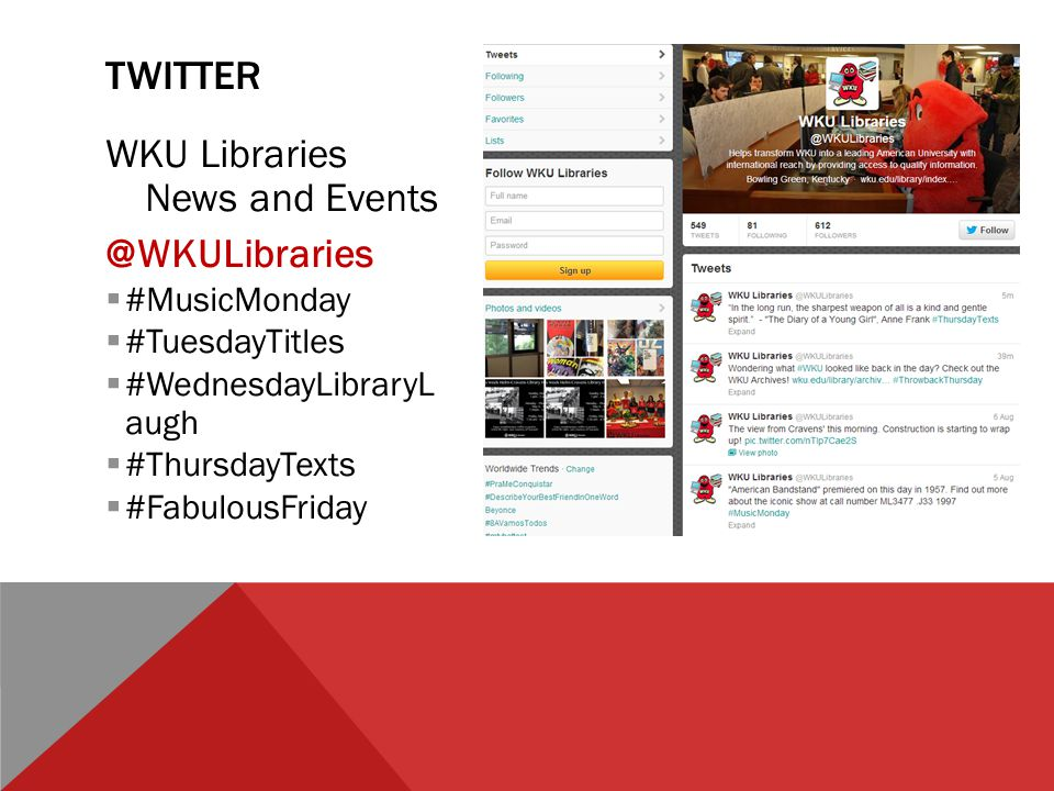 WKU Libraries News and Events @WKULibraries  #MusicMonday  #TuesdayTitles  #WednesdayLibraryL augh  #ThursdayTexts  #FabulousFriday TWITTER