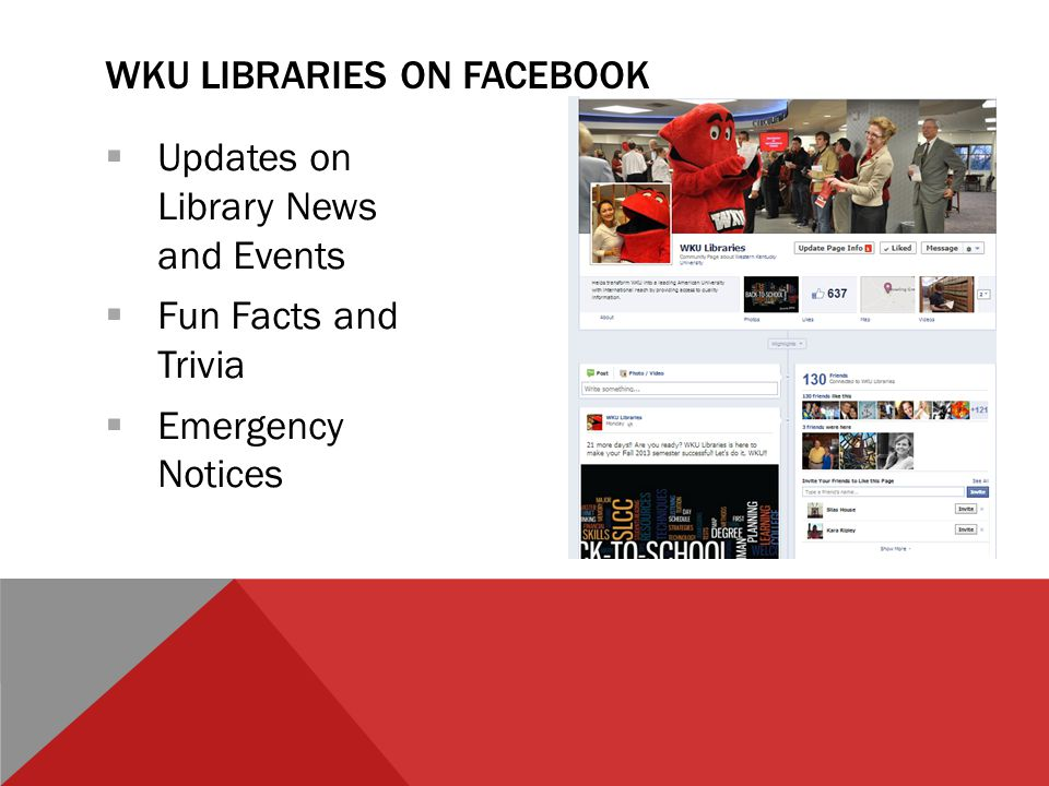  Updates on Library News and Events  Fun Facts and Trivia  Emergency Notices WKU LIBRARIES ON FACEBOOK