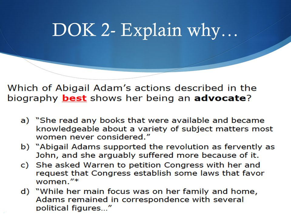 DOK 2- Explain why…