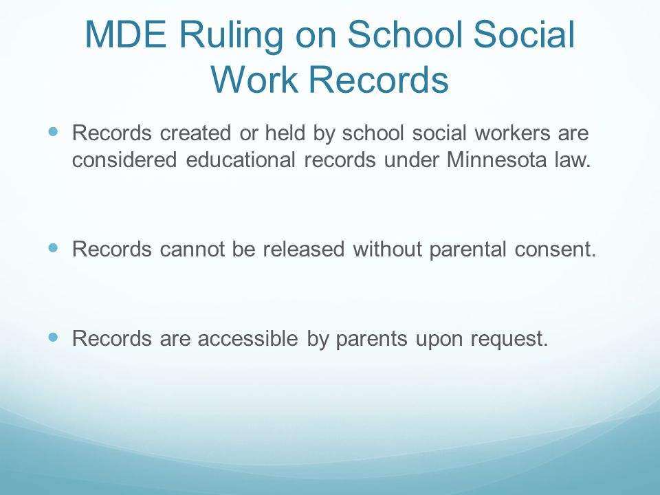 MDE Ruling on School Social Work Records Records created or held by school social workers are considered educational records under Minnesota law. Reco