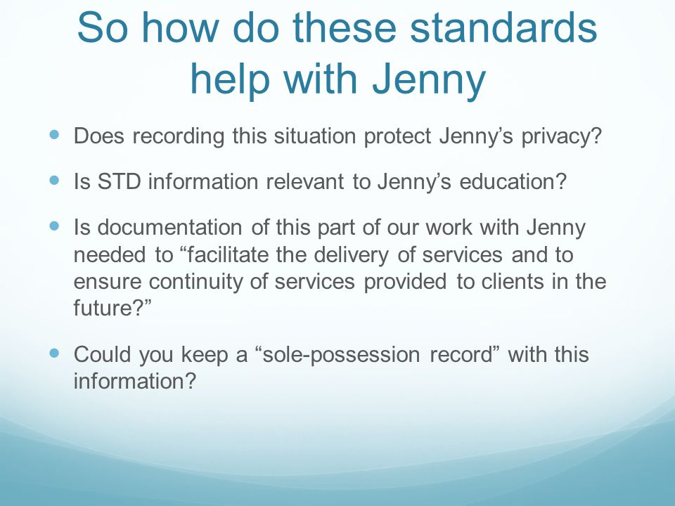 So how do these standards help with Jenny Does recording this situation protect Jenny's privacy? Is STD information relevant to Jenny's education? Is