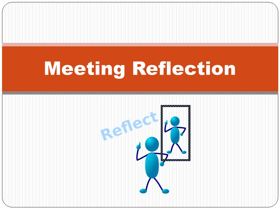 Meeting Reflection