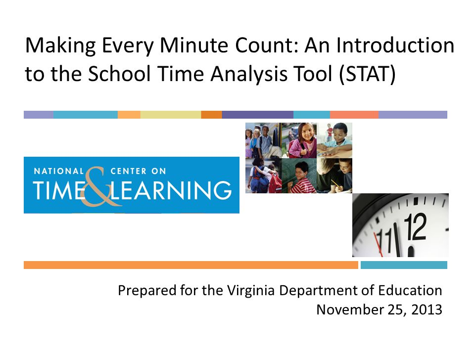 Conducting a School Time Analysis WHAT YOU NEED Internet access Student schedules School calendar Information on activities that disrupt instructional time WHO YOU NEED Representative team of administrators, teachers, staff, and partners if applicable HOW LONG IT WILL TAKE Approximately 1 to 1.5 hours to enter the data and review findings FOLLOW-UP Share findings with other members of your team Prioritize a few areas for improvement and action steps Discuss ways to share with entire staff 12