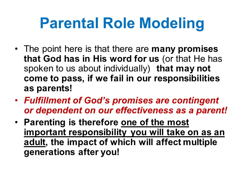 The point here is that there are many promises that God has in His word for us (or that He has spoken to us about individually) that may not come to pass, if we fail in our responsibilities as parents.