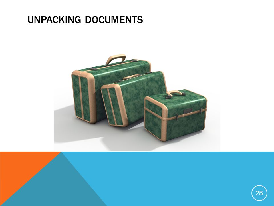 UNPACKING DOCUMENTS 28