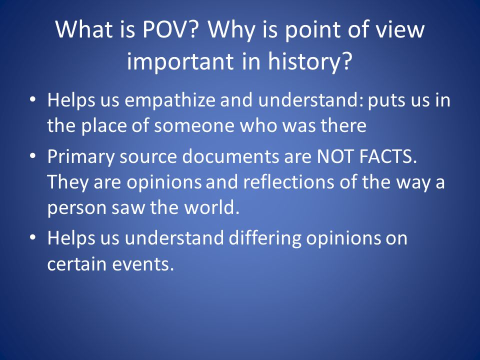 What is POV. Why is point of view important in history.