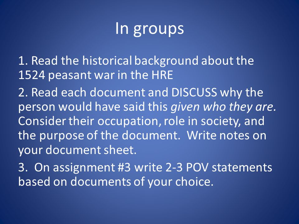 In groups 1. Read the historical background about the 1524 peasant war in the HRE 2.