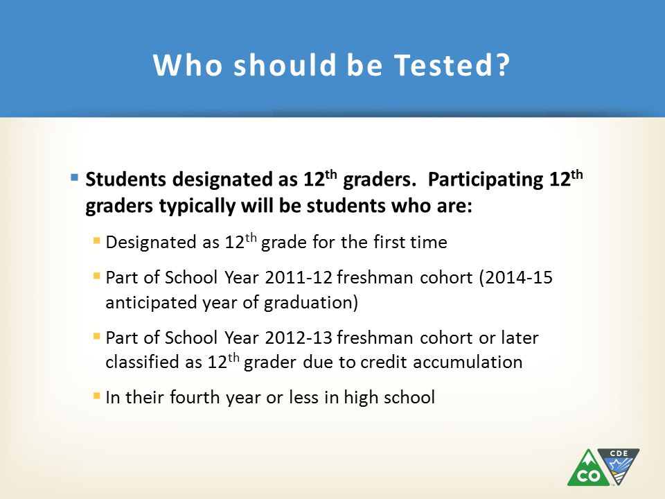  Students designated as 12 th graders.