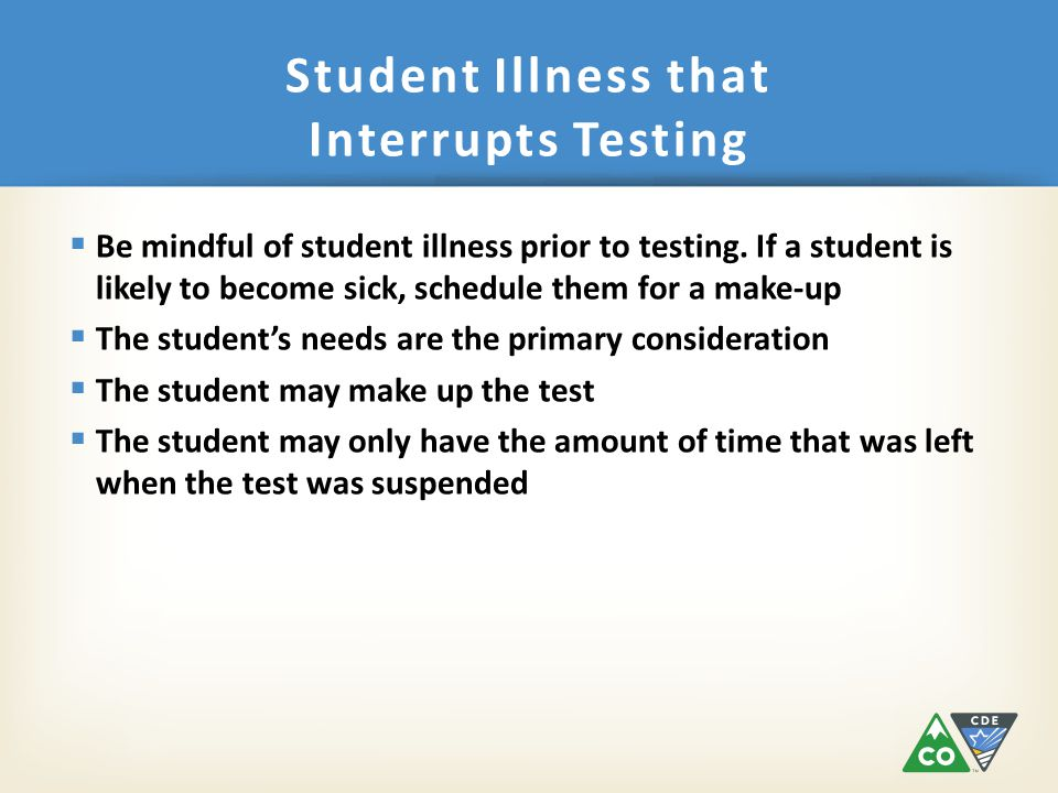  Be mindful of student illness prior to testing.