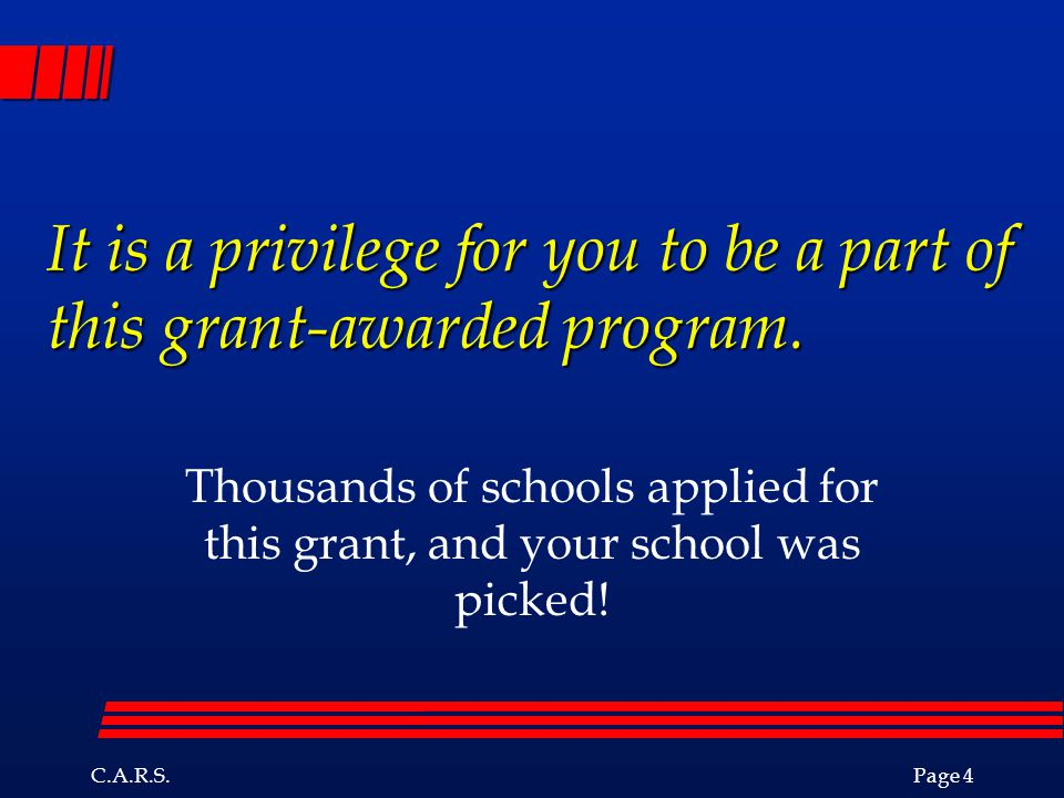 It is a privilege for you to be a part of this grant-awarded program.