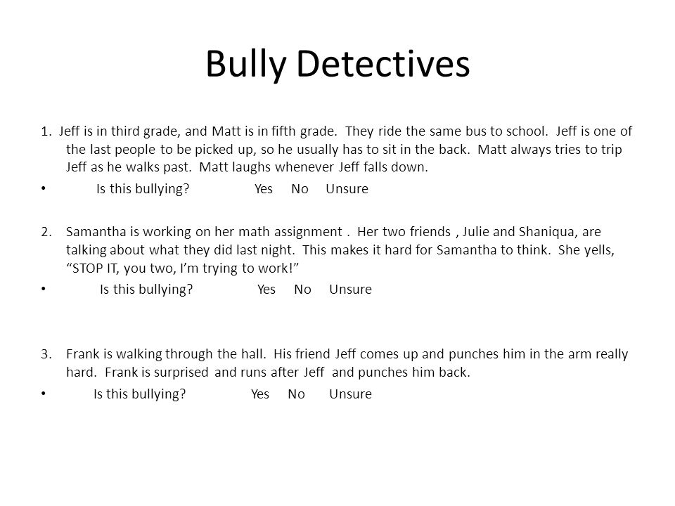 Bully Detectives 1.Jeff is in third grade, and Matt is in fifth grade.