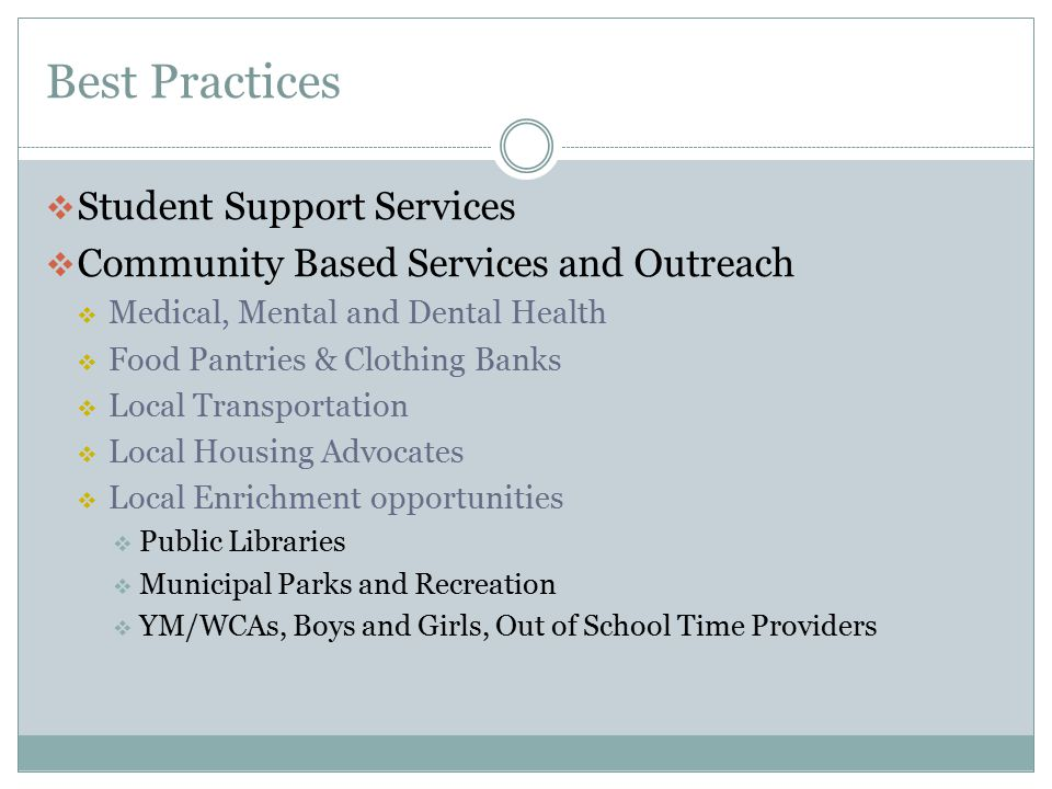Best Practices  Student Support Services  Community Based Services and Outreach  Medical, Mental and Dental Health  Food Pantries & Clothing Banks