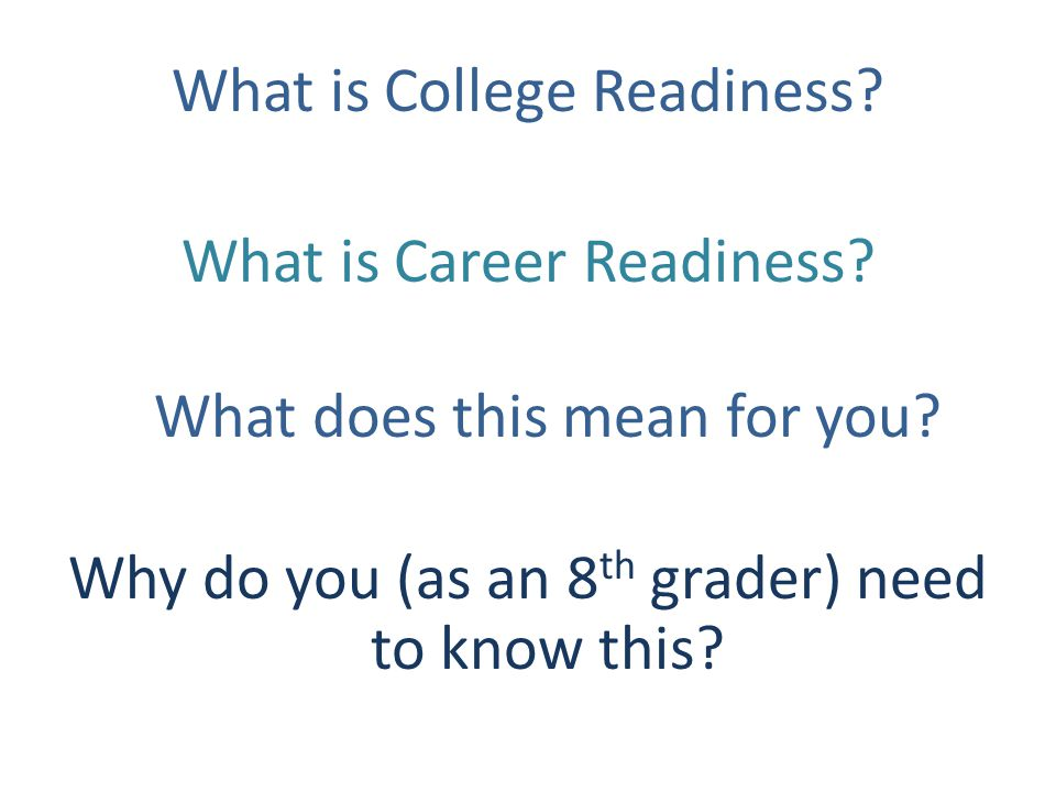 What is College Readiness. What is Career Readiness.