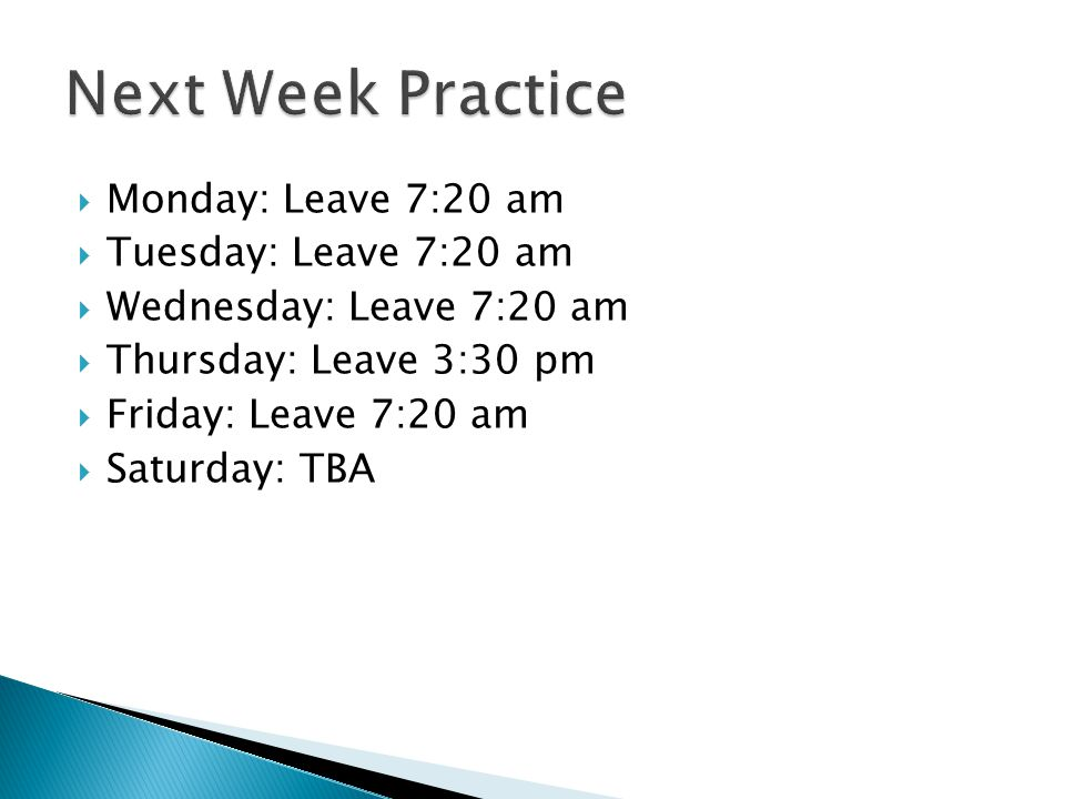  Monday: Leave 7:20 am  Tuesday: Leave 7:20 am  Wednesday: Leave 7:20 am  Thursday: Leave 3:30 pm  Friday: Leave 7:20 am  Saturday: TBA