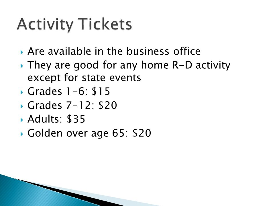  Are available in the business office  They are good for any home R-D activity except for state events  Grades 1-6: $15  Grades 7-12: $20  Adults: $35  Golden over age 65: $20