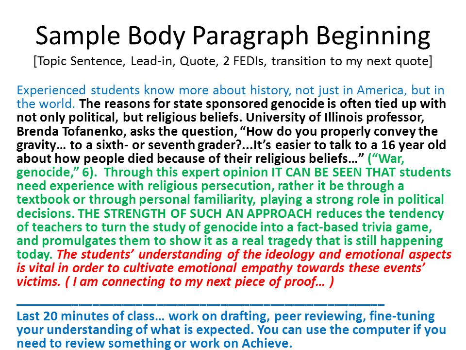 Sample Body Paragraph Beginning [Topic Sentence, Lead-in, Quote, 2 FEDIs, transition to my next quote] Experienced students know more about history, n