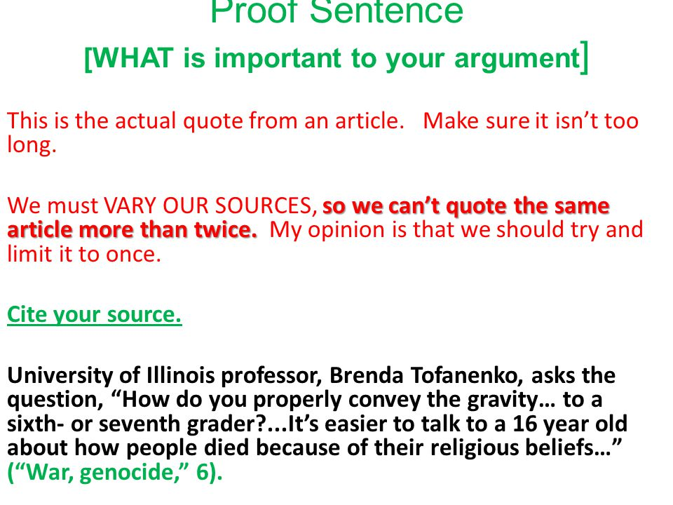 Proof Sentence [WHAT is important to your argument ] This is the actual quote from an article. Make sure it isn't too long. so we can't quote the same