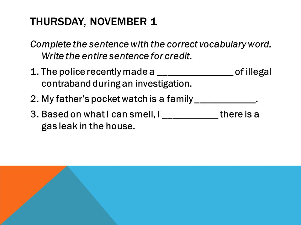 THURSDAY, NOVEMBER 1 Complete the sentence with the correct vocabulary word.