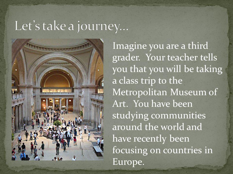 Imagine you are a third grader.