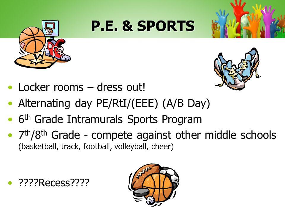 P.E. & SPORTS Locker rooms – dress out.