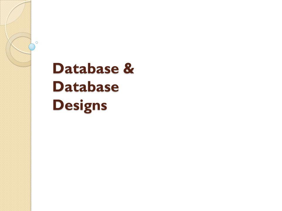 Database & Database Designs