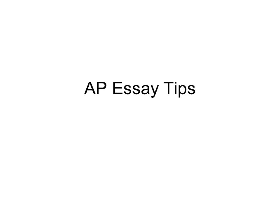 AP Essay Tips