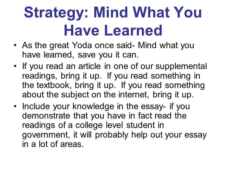 Strategy: Mind What You Have Learned As the great Yoda once said- Mind what you have learned, save you it can.