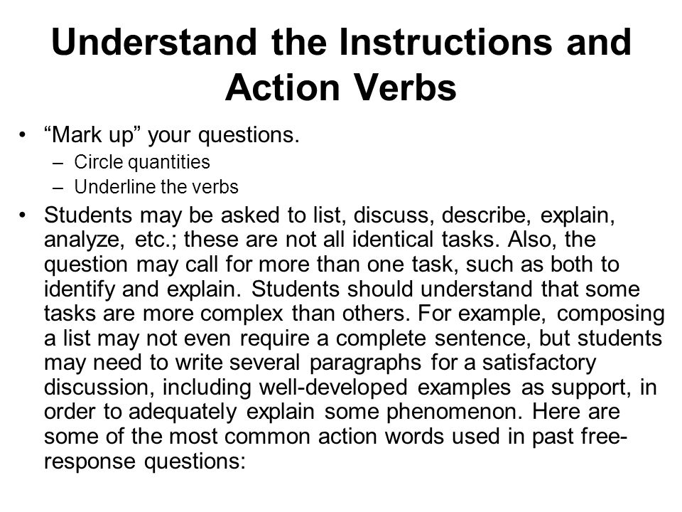 Understand the Instructions and Action Verbs Mark up your questions.