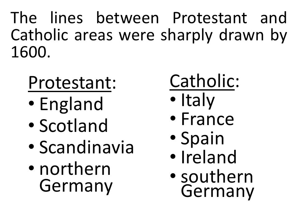 The lines between Protestant and Catholic areas were sharply drawn by 1600.