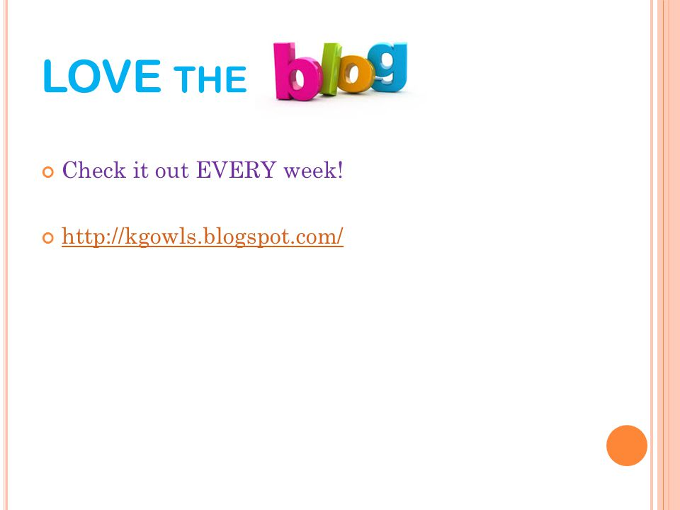 LOVE THE Check it out EVERY week! http://kgowls.blogspot.com/
