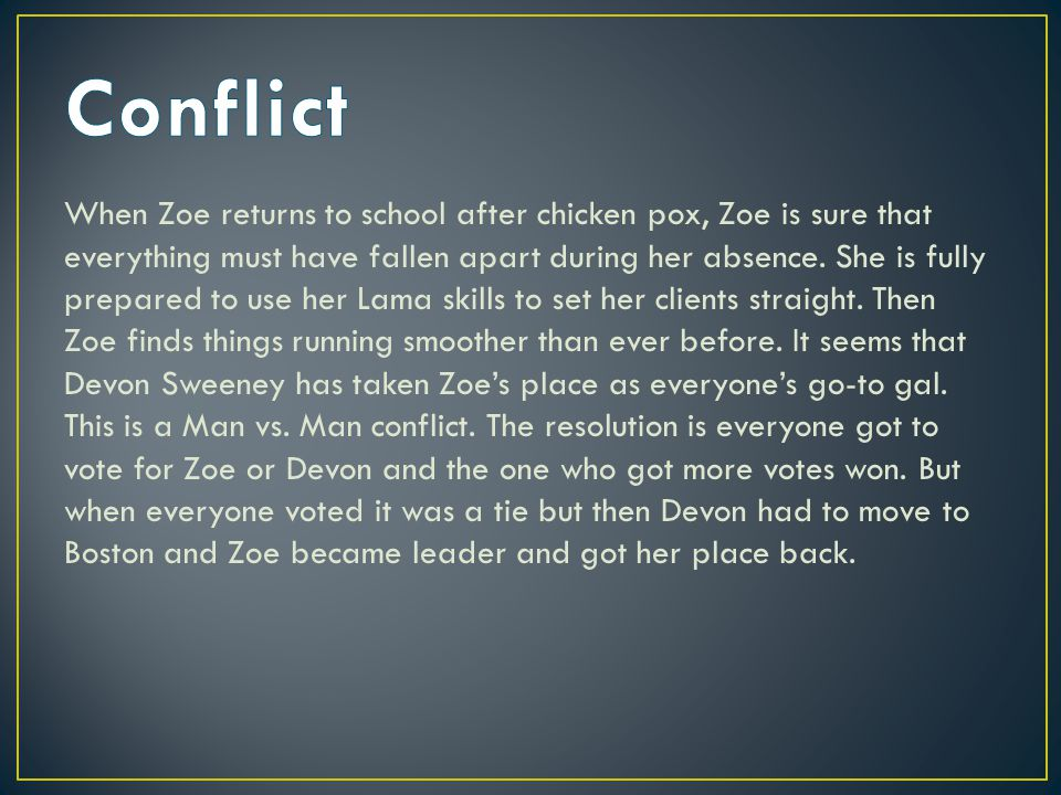 When Zoe returns to school after chicken pox, Zoe is sure that everything must have fallen apart during her absence.