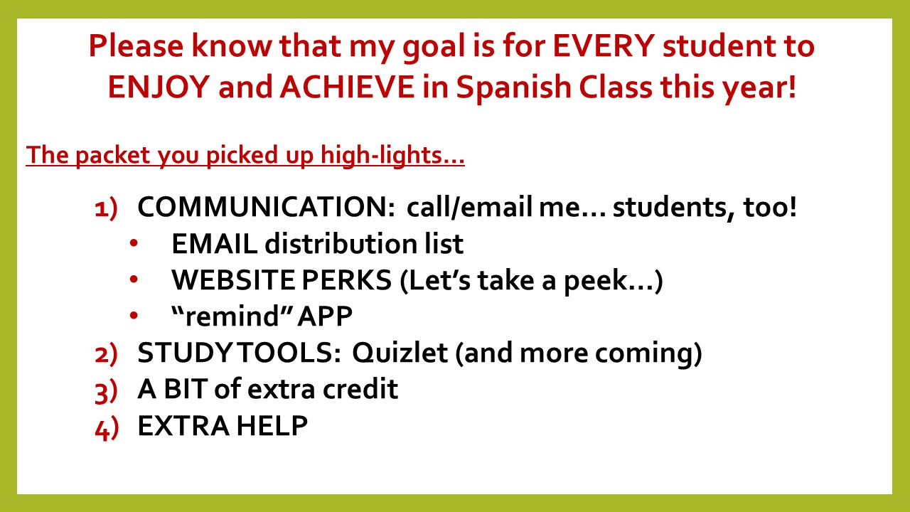 Please know that my goal is for EVERY student to ENJOY and ACHIEVE in Spanish Class this year.