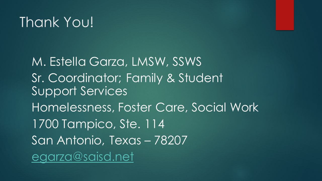 Thank You. M. Estella Garza, LMSW, SSWS Sr.