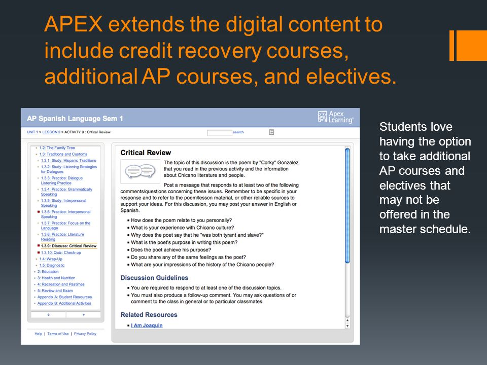 APEX extends the digital content to include credit recovery courses, additional AP courses, and electives.