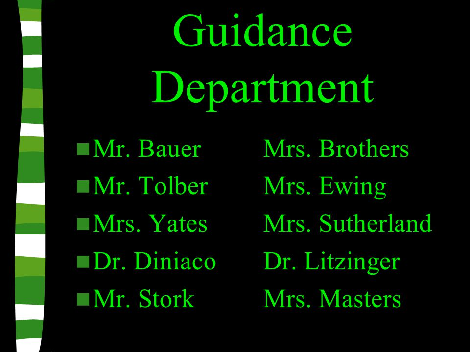 Guidance Department Mr. BauerMrs. Brothers Mr. TolberMrs.