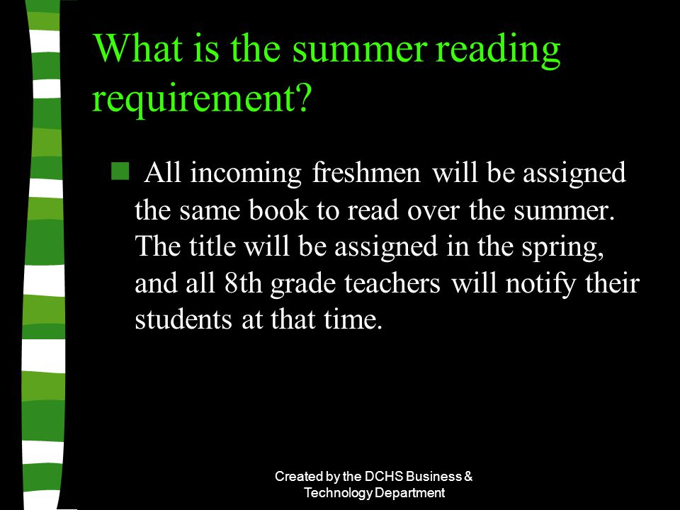 Created by the DCHS Business & Technology Department What is the summer reading requirement.