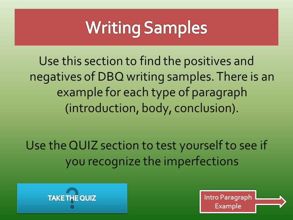 Use this section to find the positives and negatives of DBQ writing samples.