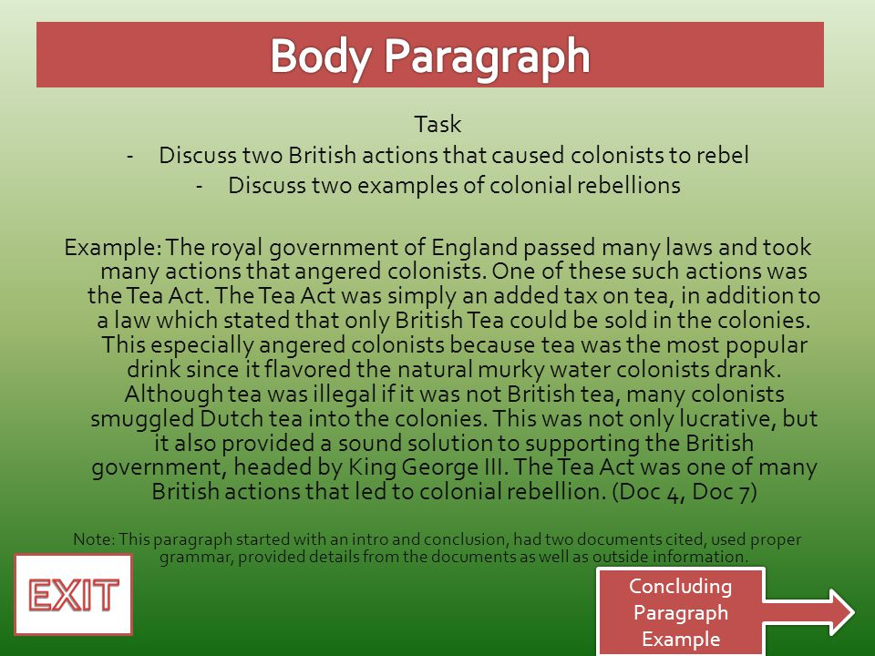 Task -Discuss two British actions that caused colonists to rebel -Discuss two examples of colonial rebellions Example: The royal government of England passed many laws and took many actions that angered colonists.