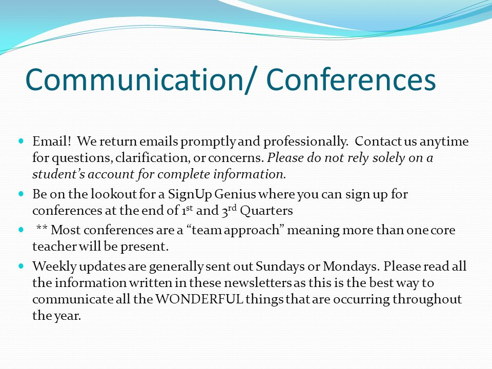 Communication/ Conferences Email.We return emails promptly and professionally.