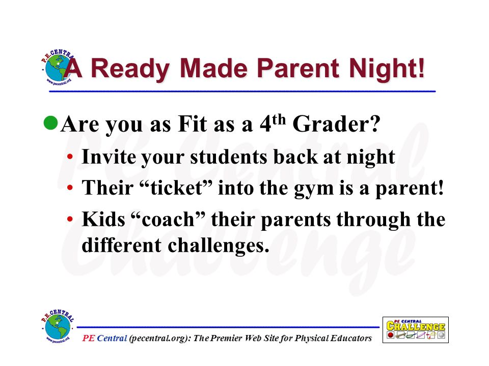 PE Central (pecentral.org): The Premier Web Site for Physical Educators A Ready Made Parent Night.