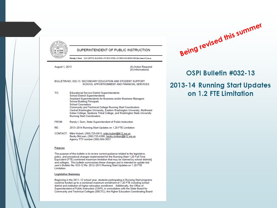 OSPI Bulletin #032-13 2013-14 Running Start Updates on 1.2 FTE Limitation Being revised this summer