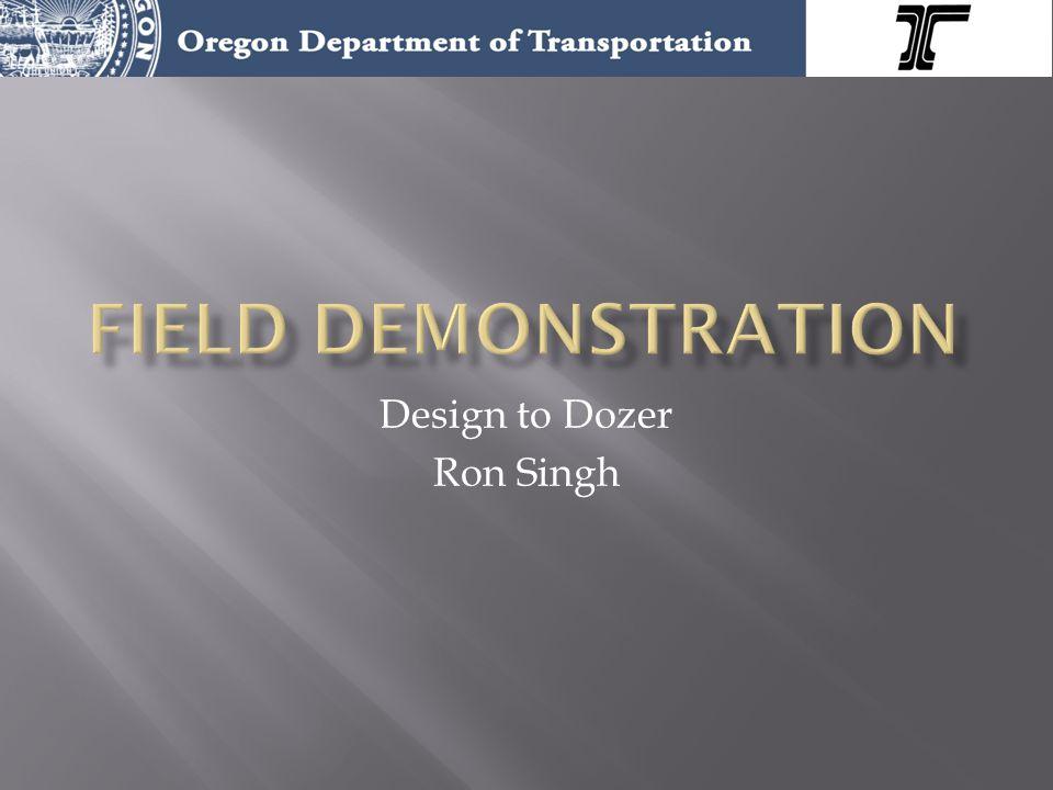 Design to Dozer Ron Singh