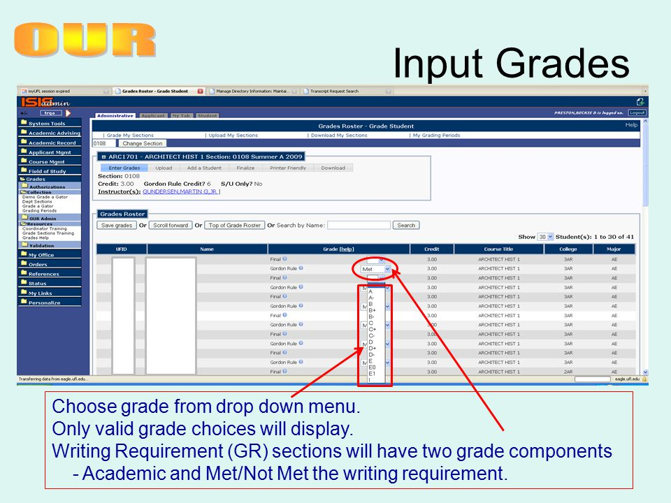 Input Grades Choose grade from drop down menu. Only valid grade choices will display. Writing Requirement (GR) sections will have two grade components
