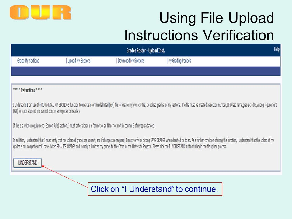 """Using File Upload Instructions Verification Click on """"I Understand"""" to continue."""