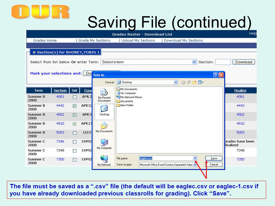 """The file must be saved as a """".csv"""" file (the default will be eaglec.csv or eaglec-1.csv if you have already downloaded previous classrolls for grading"""