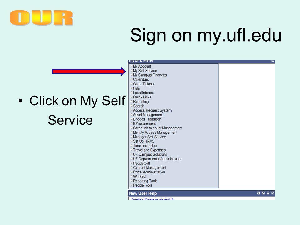 Sign on my.ufl.edu Click on My Self Service